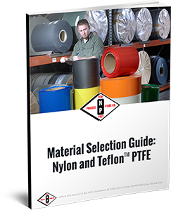 Material Selection Guide: Nylon and Teflon™ PTFE